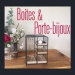 Rubrique Boites & Porte-Bijoux - Beauty Deco - Flora Deco