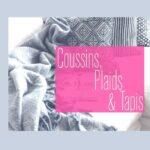 Rubrique Coussins, Plaids et tapis -Textile- Flora Déco