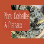 Rubrique Plats, Corbeilles et Plateaux - Coin Cuisine Flora Déco