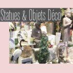 Rubrique Statues et Objets Déco - Décoration Intérieure - Flora Déco